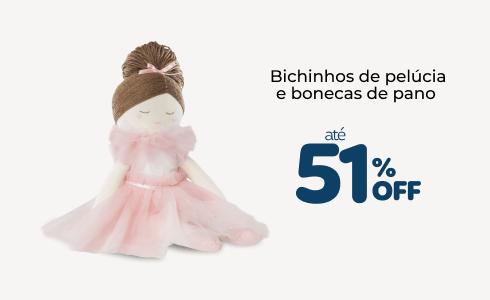 Bichinhos de pelúcia e bonecas de pano até 51% off