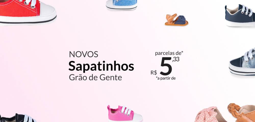 Novos sapatinhos Grão de Gente: parcelas a partir de R$5,54